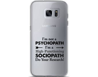 I'm not a psychopath, I'm a High-Functioning Sociopath Samsung Case