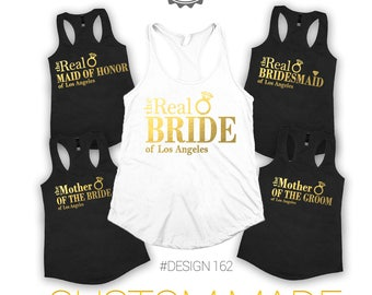 The Real Bride of Los Angeles,The Real House wife, Real bridesmaid, Real maid of honor, The real bride ,Set of shirts 2,3,4,5,6,7,8,9,10,11