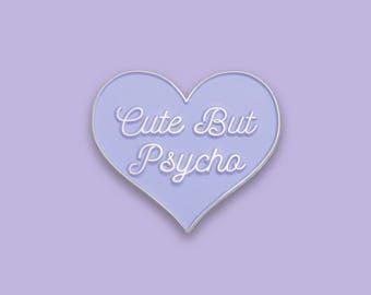 Cute But Psycho Enamel Lapel Pin