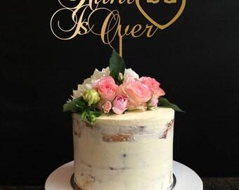 Hunt Is Over Cake Topper, Wedding Cake Topper,Hunting Cake Topper, Engagement Cake Topper, Anniversary Cake Topper