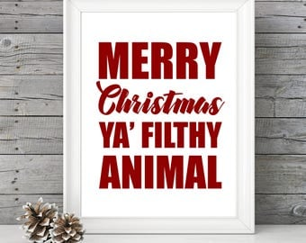 Merry Christmas Ya Filthy Animal- Unframed 11x14 Christmas Holiday Home Decor Poster- Christmas Decoration- Christmas Story Movie Quote
