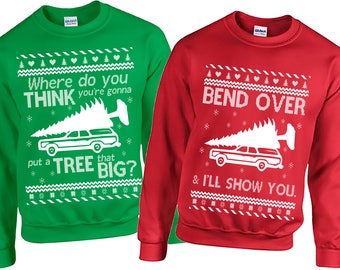 Ugly Christmas Sweater, Matching Couple Christmas Sweatshirt, Where Do You Think You're Gonna Put a Tree That Big, Funny Christmas Sweater