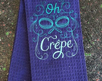 "Embroidered Tea Towel ""Oh Crepe"""