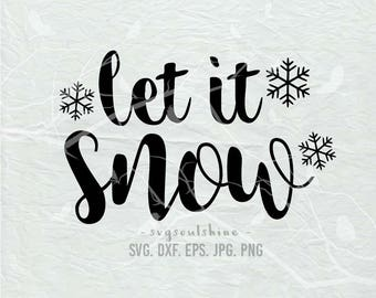 let it snow SVG File Svg Silhouette Cut File Cricut Clipart Print Template Vinyl sticker shirt design Snow SVG,Christmas,Snowflake,Winter