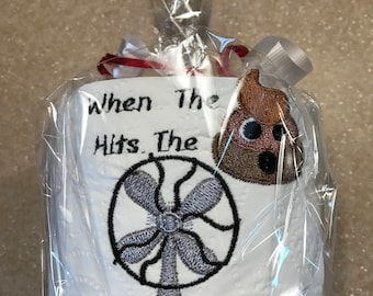 When the Poop Hits the Fan Embroidered Toilet Paper,  Bathroom, Gift, White Elephant, funny, joke gift, toilet, Christmas,