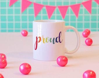 Proud Mug, Gay Pride, Pride Month, LGBTQ+ Mug