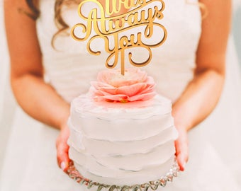 Personalized Wedding Cake Topper, Wedding Cake Topper, Wedding Decoration, Personalized Cake, Cake Toppers, It was always you Topper