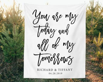 Wedding Ceremony Backdrop Rustic Wedding Banner, Fabric backdrop Curtain, You Are My Today and All, Calligraphy Backdrop Wedding Table Decor