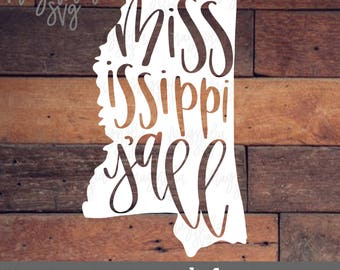 Mississippi Y'all svg, Mississippi svg, State Silhouette, Mississippi State Decal Cut File, Yeti RTIC Tumbler Vinyl Decal Cutting File SVG