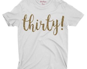 Thirty Shirt. Birthday Shirt. 30th Birthday. 30th Birthday Shirt. Dirty Thirty Shirt. Birthday Tshirt.