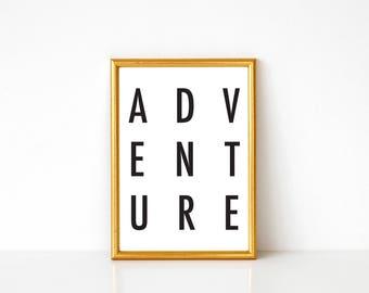 Adventure Print, Black and White Art, Typography Print, Typography Art, Minimalist Art, Wanderlust, Adventure, Outdoors, Dorm Decor