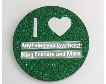 "Green ""I LOVE...."" Glitter Button Size 2.5"