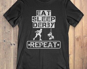 Roller Derby T-Shirt Gift: Eat Sleep Derby Repeat