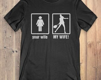 Tennis T-Shirt Gift: Your Wife My Wife