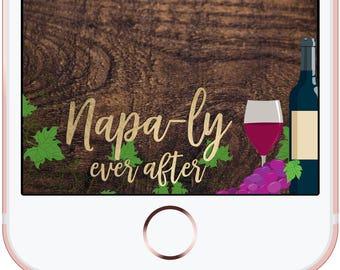 Bachelorette Birthday Wine Snapchat Custom GeoFilter Napa Valley San Fran