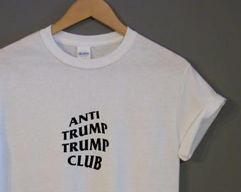 NEW** Anti Trump Trump Club T-Shirt Unisex Anti Social Social Club Charlottesville Protest Unity Racial Equality Anti Fascism Custom Shirt