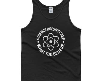 Science Doesn't Care What You Believe Tank Top