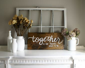 Together Rustic Wooden Sign  |  Hand Lettered  |  Home Decor  |  Gift Idea  |  Farmhouse Style