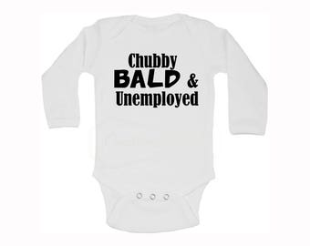 Chubby Bald and Unemployed Infant One-Piece