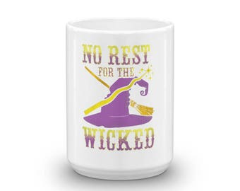 No Rest For The Wicked Novelty Mug By Spartees