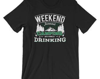 Camping UNISEX T-Shirt Weekend Forecast Camping with a Chance of Drinking Shirt Happy Camper Gift