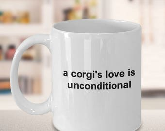 "Cute Dog Mug - Cute Dog Lovers Mug - Gift for dog parents - Gift for corgi owners - ""a corgi's love is unconditional"" Coffee Cup - Tea Cup"