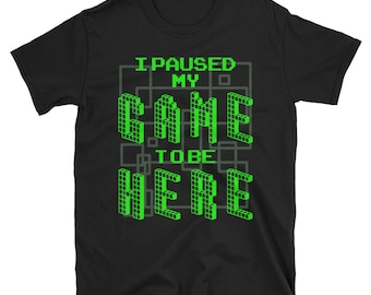 Funny Gaming T Shirt / Video Game T Shirt / PC Gamer Shirt / Console Gamer Shirt / Sarcastic Game T Shirt / Retro Video Game Shirt