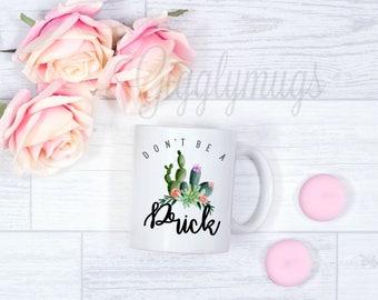 Don't be a prick coffee mug/boss coffee mug/gift/boss is a prick funny mug/cactus coffee mug/cactus gift
