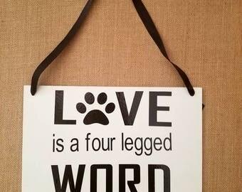 Love is a Four Legged Word, Home Decor, Wood Sign