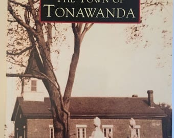 The Town of Tonawanda - Paperback - Images of America - BY John W. Percy