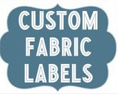 Custom Fabric Labels for Tammy!