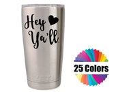 Yeti Decal Hey Ya'll Southern QuoteTumbler Rambler RTIC Ozark Car Window Custom DIY Gift Choose From 25 Colors