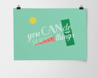 Poster A3 You Can Do Hard Things // inspirational quote print, hand lettered poster, girl boss print, home office decor, gift for her