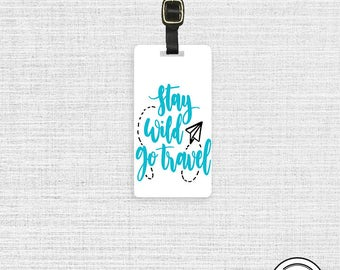 Luggage Tag Stay Wild Go Travel  Metal Luggage Tag Custom Info On Back, Single Tag