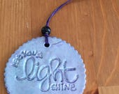 Let Your Light Shine Clay Ornament