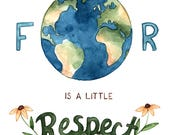 "Respect the Earth 8.5x11"" Print"