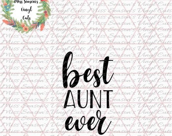 Best Aunt Ever SVG Digital | Mothers day gift SVG | Instant Download | Silhouette Cutting File | SVG Png Dxf |  Personal & Commercial Use