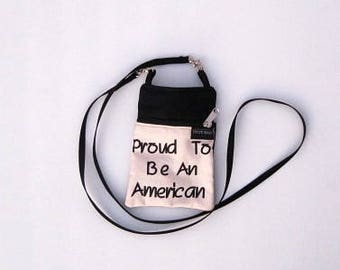 Proud To Be An American Phone Purse or Water Bottle Purse