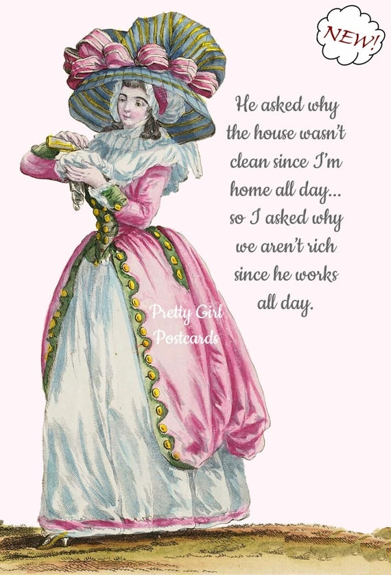 Marie Antoinette Card Funny Postcard Home Rich Pink Hat He Asked Why The House Wasn't Cleaned Since I'm Home All Day Pretty Girl Postcard