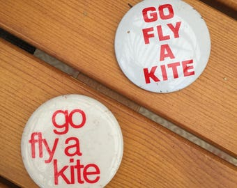 Vintage Go Fly A Kite Button Pin - Snide Sarcastic Humor - Vintage Pinback Buttons - Old School Pin Buttons - Passive Aggressive Quotes