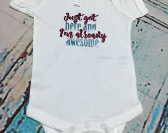 Just got here and I'm already awesome infant girl's bodysuits