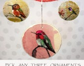 Variety YOU PICK 3 Ornaments, Christmas Ornament, Bird Ornament, Wooden Ornament, Hummingbird Art Bird Painting Gift for Her Christmas Gift
