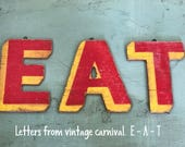 """EAT - 9"""" Vintage Carnival Letters, Farmhouse Sign, Fixer Upper Decor, Chippy Wooden Letters, Rustic Industrial Sign"""