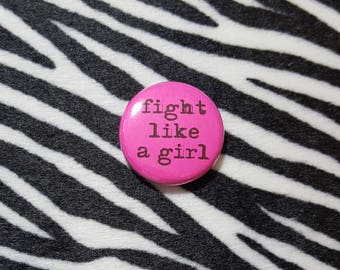 Fight Like a Girl Pinback Button or Magnet