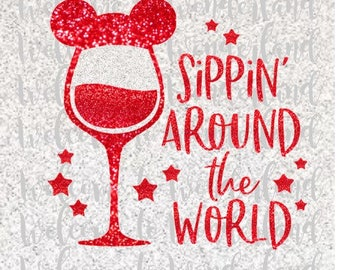 DIY Sippin' Around the World Magic Drinking Wine Sparkly Ladies Women Adult Iron On Decal - Any Custom Glitter Color for tees tops and tanks