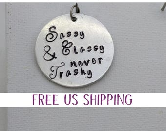 Sassy and Classy, Never Trashy, Just for Fun Gift, Gift for a Friend, Best Friend Gift, Gift for Roommate, Gift for Her, Teen Gift