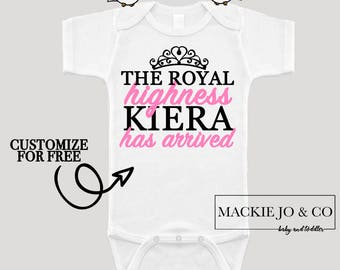 The Royal Highness Has Arrived PERSONALIZE Name and Color Bodysuit Princess has arrived
