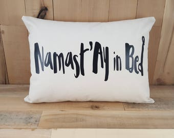 Namast'ay in Bed, Namaste in Bed, Canvas Pillow Cover, Decorative Throw Pillows, Pillows With Sayings, Accent Pillows, Bedroom Decor, Yoga