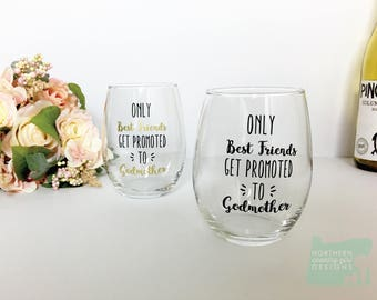 godmother gift / godmother wine glass set / godmother // fairy godmother // only the best friends get promoted to godmothers // baptism gift