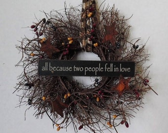 """Primitive Wreath, Angel Vine, All Because Two People Fell In Love, 8"""" Wreath, Primitive Sign, Stars, Pips, Homespun, Handmade, Made in USA"""